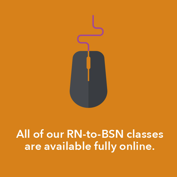 All RN-to-BSN classes are available fully online.