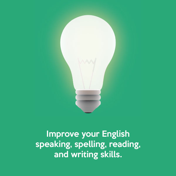 Improve your English speaking, spelling, reading, and writing skills.