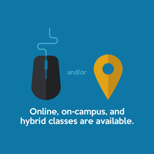 Online, on-campus, and hyrbid classes are available.